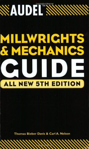 Audel Millwrights and Mechanics Guide  5th 2004 (Revised) edition cover