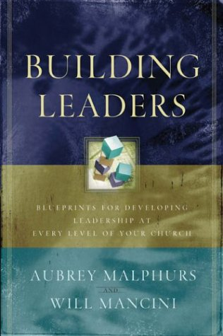 Building Leaders Blueprints for Developing Leadership at Every Level of Your Church  2004 edition cover