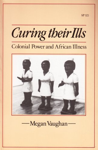 Curing Their Ills Colonial Power and African Illness  1992 edition cover