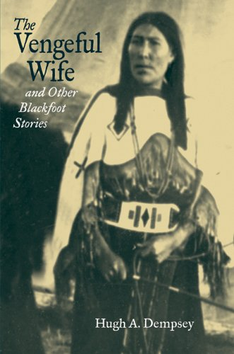 Vengeful Wife and Other Blackfoot Stories   2006 edition cover