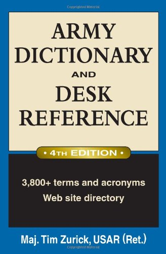 Army Dictionary and Desk Reference 3,800+ Terms and Acronyms; Website Directory 4th 2010 edition cover