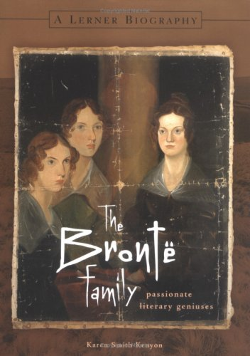 Bronte Family Passionate Literary Geniuses  2003 9780822500711 Front Cover