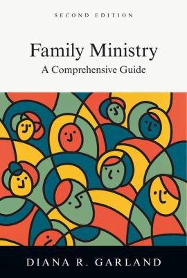 Family Ministry A Comprehensive Guide 2nd 2012 (Revised) edition cover