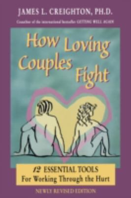 How Loving Couples Fight 12 Essential Tools for Working Through the Hurt N/A 9780944031711 Front Cover