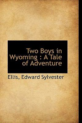 Two Boys in Wyoming : A Tale of Adventure N/A 9781113528711 Front Cover