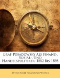 Graf Posadowsky Als Finanz-, Sozial-, und Handelspolitiker 1882 Bis 1898 N/A edition cover