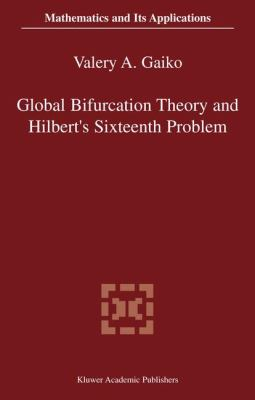 Global Bifurcation Theory and Hilbert's Sixteenth Problem   2003 9781402075711 Front Cover