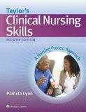 Taylor's Clinical Nursing Skills A Nursing Process Approach 4th 2015 (Revised) edition cover