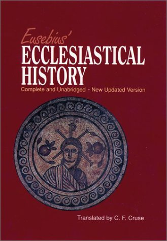 Eusebius' Ecclesiastical History A Third Century Historian Looks at the Early Church  1998 (Revised) edition cover