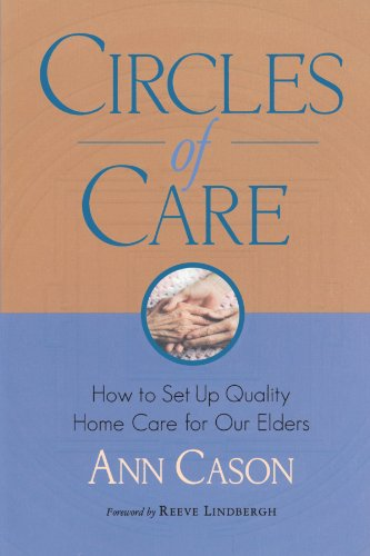 Circles of Care How to Set up Quality Care for Our Elders in the Comfort of Their Own Homes  2001 9781570624711 Front Cover