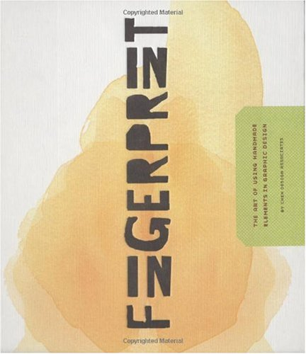 Fingerprint The Art of Using Hand-Made Elements in Graphic Design  2006 edition cover