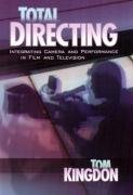 Total Directing Integrating Camera and Performance in Film and Television  2004 edition cover