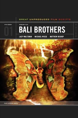 Bali Brothers Great Unproduced Film Scripts TM  2010 9781932907711 Front Cover