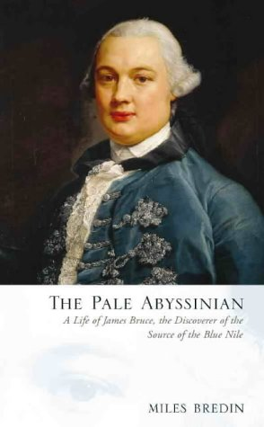 Pale Abyssinian A Life of James Bruce, African Explorer and Adventurer  2000 edition cover