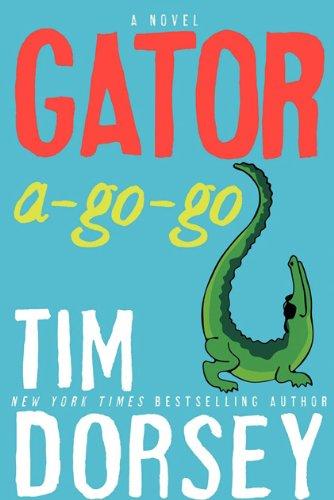 Gator A-Go-Go A Novel  2010 9780061432712 Front Cover