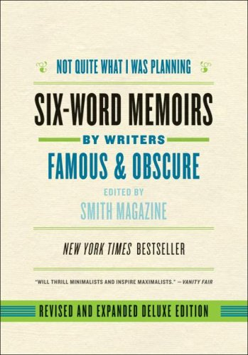 Not Quite What I Was Planning Six-Word Memoirs by Writers Famous and Obscure Revised  edition cover