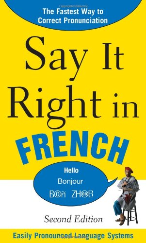 Say It Right in French The Fastest Way to Correct Pronunciation 2nd 2011 edition cover