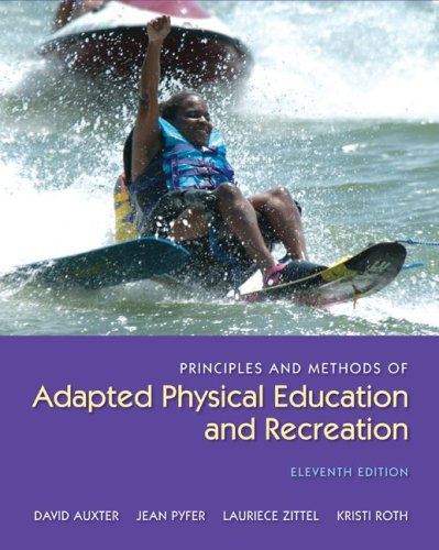 Principles and Methods of Adapted Physical Education and Recreation  11th 2010 edition cover