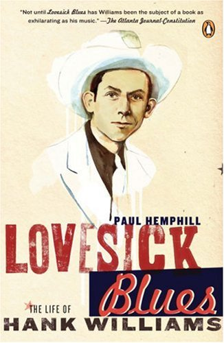 Lovesick Blues The Life of Hank Williams N/A 9780143037712 Front Cover