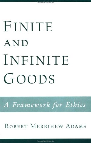 Finite and Infinite Goods A Framework for Ethics  1999 edition cover