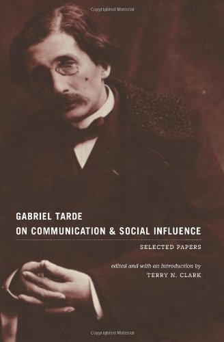 Gabriel Tarde on Communication and Social Influence Selected Papers  2010 9780226789712 Front Cover