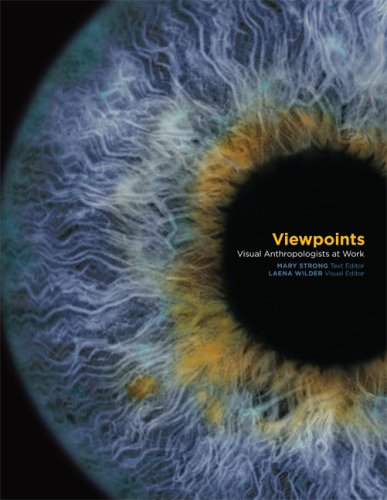 Viewpoints Visual Anthropologists at Work  2009 9780292706712 Front Cover