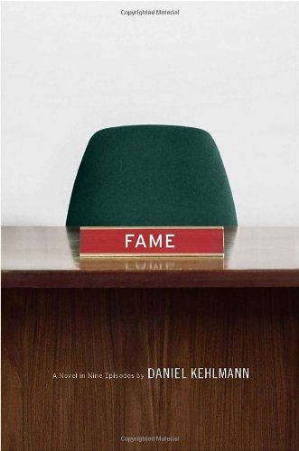 Fame A Novel in Nine Episodes  2010 9780307378712 Front Cover