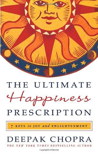 Ultimate Happiness Prescription 7 Keys to Joy and Enlightenment  2009 edition cover
