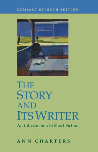 Story and It's Writer Compact An Introduction to Short Fiction 7th 2007 edition cover