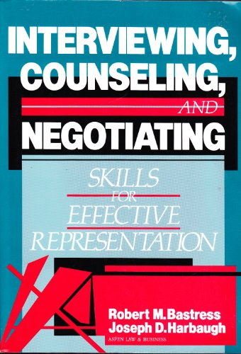 Interviewing, Counseling, and Negotiating Skills for Effective Representation N/A edition cover
