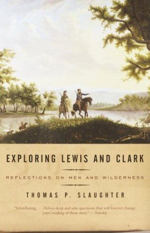Exploring Lewis and Clark Reflections on Men and Wilderness N/A 9780375700712 Front Cover