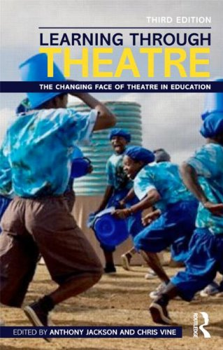 Learning Through Theatre The Changing Face of Theatre in Education 3rd 2013 (Revised) edition cover