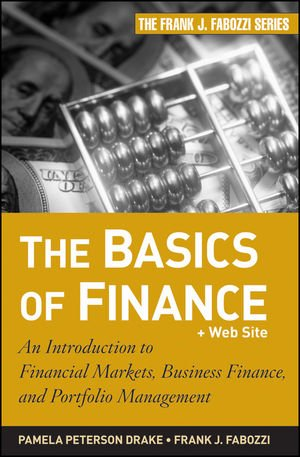 Basics of Finance An Introduction to Financial Markets, Business Finance, and Portfolio Management  2010 edition cover