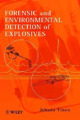 Forensic and Environmental Detection of Explosives   1999 9780471983712 Front Cover