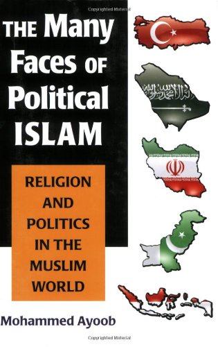 Many Faces of Political Islam Religion and Politics in the Muslim World  2008 edition cover