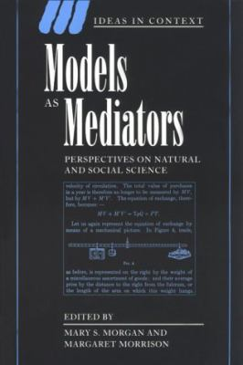 Models as Mediators Perspectives on Natural and Social Science  1999 9780521655712 Front Cover