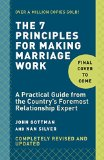 Seven Principles for Making Marriage Work A Practical Guide from the Country's Foremost Relationship Expert  2014 9780553447712 Front Cover