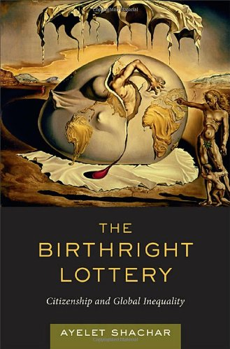 Birthright Lottery Citizenship and Global Inequality  2009 edition cover