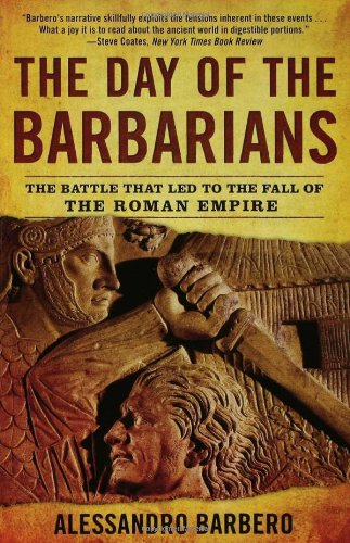 Day of the Barbarians The Battle That Led to the Fall of the Roman Empire N/A edition cover