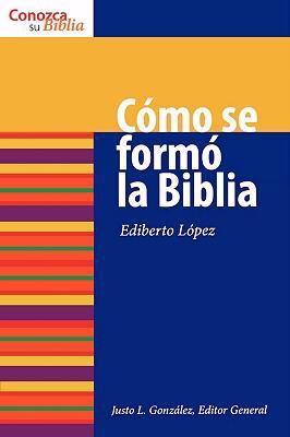 Como Se Formo la Biblia N/A edition cover