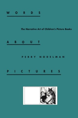 Words about Pictures The Narrative Art of Children's Picture Books  1988 edition cover