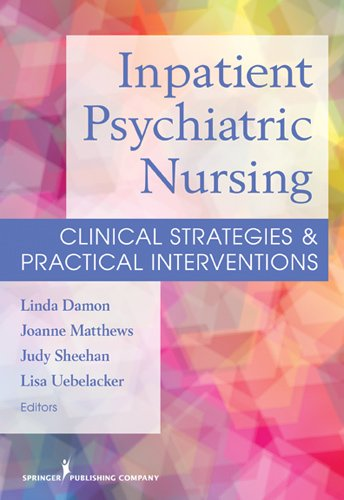 Inpatient Psychiatric Nursing Clinical Strategies and Practical Interventions  2012 9780826109712 Front Cover