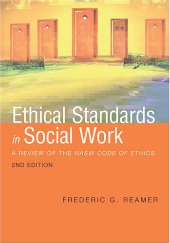 Ethical Standards in Social Work A Review of the NASW Code of Ethics  2006 9780871013712 Front Cover