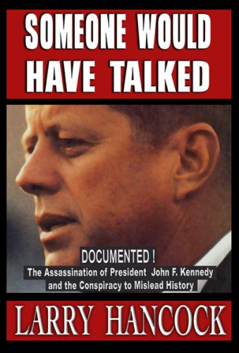 Someone Would Have Talked The Assassination of President John F. Kennedy and the Conspiracy to Mislead History  2006 (Revised) 9780977465712 Front Cover