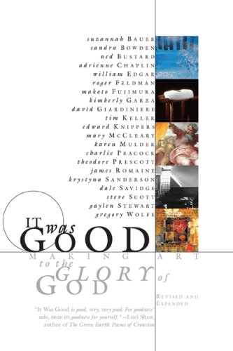 It Was Good : Making Art to the Glory of God 1st (Expanded) edition cover