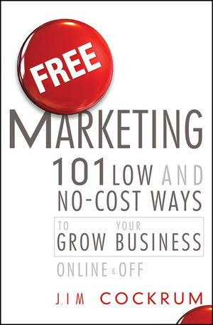 Free Marketing 101 Low and No-Cost Ways to Grow Your Business, Online and Off  2011 edition cover