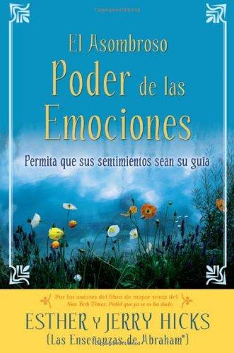 Asombroso Poder de las Emociones Permita Que Sus Sentimientos Sean Su Gu�a N/A 9781401918712 Front Cover