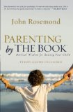 Parenting by the Book Biblical Wisdom for Raising Your Child N/A edition cover
