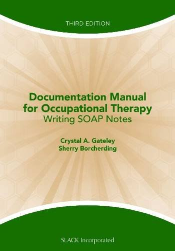 Documentation Manual for Occupational Therapy Writing SOAP Notes 3rd 2011 edition cover