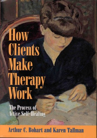 How Clients Make Therapy Work The Process of Active Self-Healing  1999 edition cover